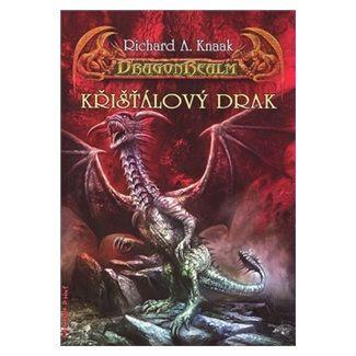Richard Knaak: DragonRealm 8 - Křišťálový drak cena od 161 Kč