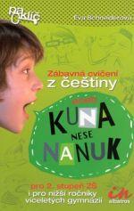 Eva Schneiderová: Kuna nese nanuk aneb Čeština vás baví cena od 128 Kč