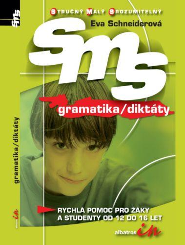 Eva Schneiderová: Gramatika/diktáty SMS - Stručný Malý Srozumitelný cena od 0 Kč