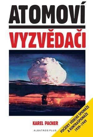 Karel Pacner: Atomoví vyzvědači cena od 85 Kč