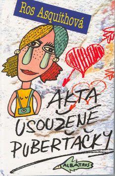 Ros Asquith: Akta usoužené puberťačky cena od 53 Kč