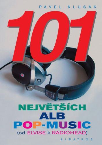 Pavel Klusák: 101 největších alb pop-music cena od 53 Kč