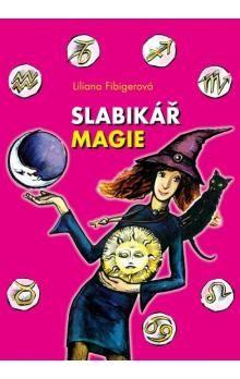 Liliana Fibigerová: Slabikář magie cena od 101 Kč