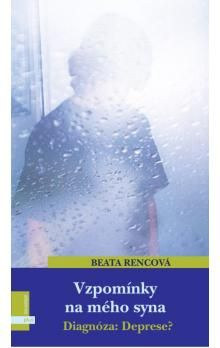 Beata Rencová: Vzpomínky na mého syna cena od 67 Kč