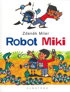 Zdeněk Miler: Robot MIKI cena od 49 Kč