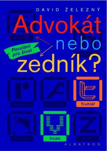 David Železný: Advokát nebo zedník? cena od 77 Kč