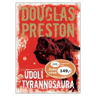 Douglas Preston: Údolí tyrannosaura - 2. vydání cena od 106 Kč
