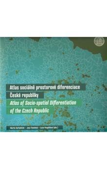 Martin Ouředníček: Atlas sociálně prostorové diferenciace České republiky cena od 901 Kč