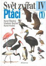 Karel Šťastný, Vladimír Bejček, Karel Hudec: Svět zvířat-Ptáci 1 - Karel Šťastný cena od 0 Kč