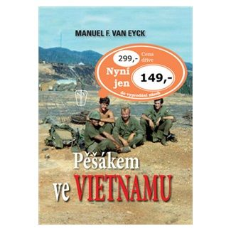 Manuel F. van Eyck: Pěšákem ve Vietnamu cena od 92 Kč