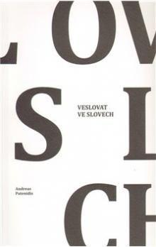 Andreas Patenidis: Veslovat ve slovech cena od 68 Kč