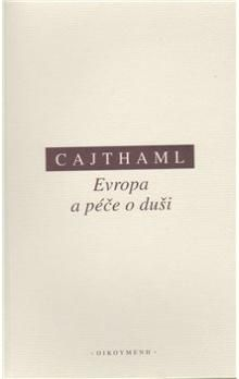 Martin Cajthaml: Evropa a péče o duši cena od 130 Kč