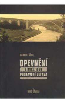 Radan Lášek: Opevnění z roku 1938 - Postavení Vltava cena od 242 Kč