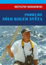 Krzysztof Baranowski: Podruhé sólo kolem světa cena od 165 Kč