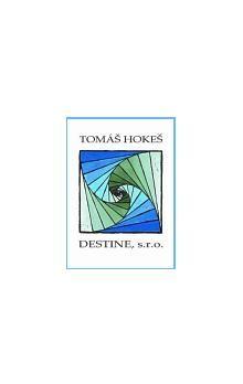 Tomáš Hokeš: DESTINE, s.r.o. cena od 151 Kč
