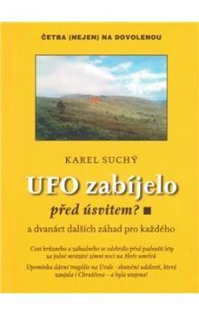 Karel Suchý: UFO zabíjelo před úsvitem? cena od 116 Kč