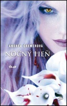 Andrea R. Cremer: Nočný tieň (Nočný tieň 1) cena od 247 Kč