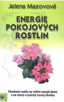 Jelena Mazova: Energie pokojových rostlin cena od 157 Kč