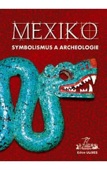 Nová Akropolis Mexiko: symbolismus a archeologie cena od 232 Kč