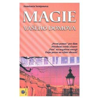 Anastasie Semjonova: Magie vašeho domova cena od 142 Kč