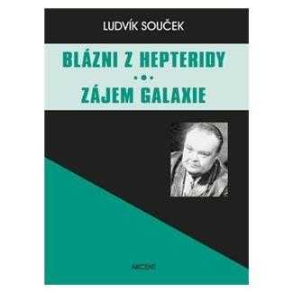 Ludvík Souček: Blázni z Hepteridy Zájem galaxie cena od 190 Kč