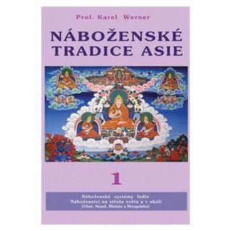 Karel Werner: Náboženské tradice Asie 1 cena od 304 Kč