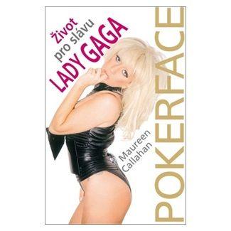 Maureen Callahan: Lady GaGa Život pro slávu cena od 24 Kč