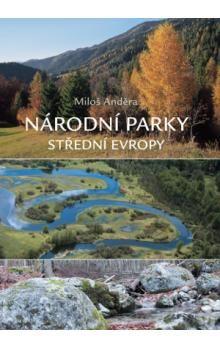 Miloš Anděra: Národní parky střední Evropy cena od 373 Kč