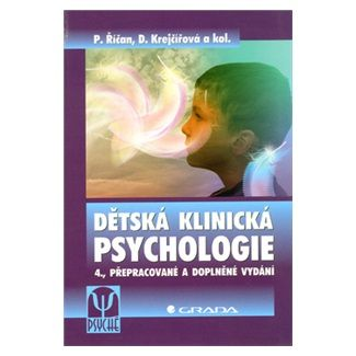 Říčan Pavel, Krejčířová Dana: Dětská klinická psychologie - 4. vydání cena od 540 Kč