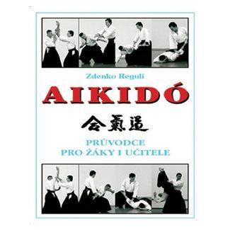 Zdenko Reguli: Aikido cena od 177 Kč