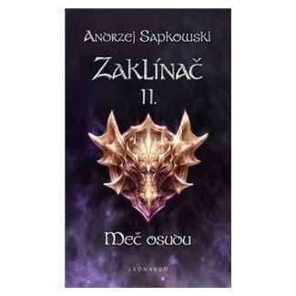 Andrzej Sapkowski: Zaklínač II. - Meč osudu cena od 187 Kč