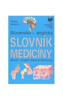 Tatiana Langová: Slovensko - anglický slovník medicíny cena od 617 Kč