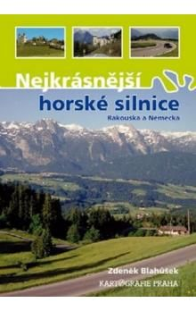 Zdeněk Blahůšek: Nejkrásnější horské silnice Rakouska a Německa cena od 249 Kč