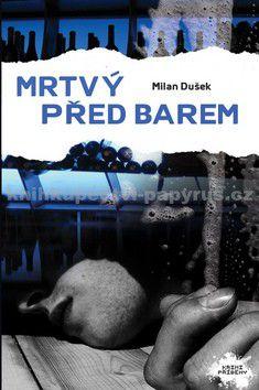 Milan Dušek: Mrtvý před barem cena od 93 Kč