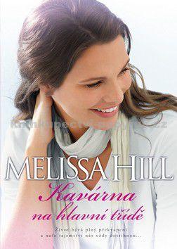 Melissa Hill: Kavárna na hlavní třídě cena od 170 Kč