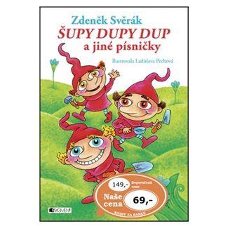 Zdeněk Svěrák, Ladislava Pechová: Šupy dupy dup a jiné písničky cena od 57 Kč