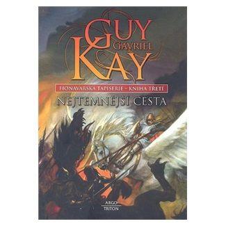 Guy Gavriel Kay: Nejtemnější cesta cena od 247 Kč