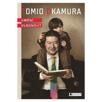 Tomio Okamura: Tomio Okamura – Umění vládnout cena od 169 Kč