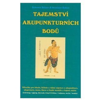 Bohumír Balner, Rostislav Balner: Tajemství akupunkturních bodů cena od 306 Kč