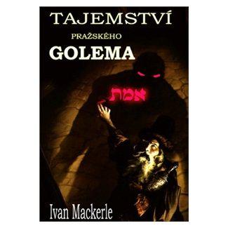 Ivan Mackerle: Tajemství pražského Goléma cena od 255 Kč