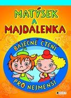 Antonín Šplíchal, Marie Kšajtová, Inka Rybářová: Matýsek a Majdalenka – báječné čtení pro nejmenší cena od 121 Kč