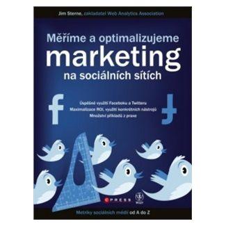 Jim Sterne: Měříme a optimalizujeme marketing na sociálních sítích cena od 293 Kč
