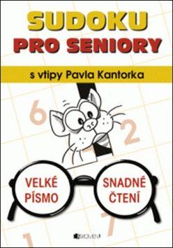 Pavel Kantorek: Sudoku pro seniory s vtipy Pavla Kantorka cena od 0 Kč