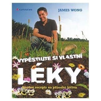 James Wong: Vypěstujte si své vlastní léky - Snadné recepty na přírodní léčiva cena od 399 Kč