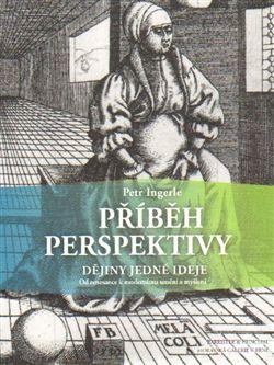 Petr Ingerle: Příběh perspektivy cena od 264 Kč