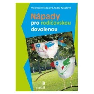 Veronika Kirchnerová, Radka Rubešová: Nápady pro rodičovskou dovolenou cena od 169 Kč