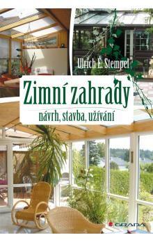 Ulrich E. Stempel: Zimní zahrady - Návrh, stavba, užívání cena od 187 Kč