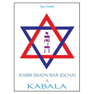 Guy Casaril: Rabbi Šimon Bar Jochaj a Kabala cena od 139 Kč