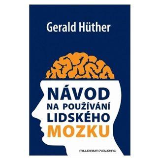 Gerald Hüther: Návod na používání lidského mozku cena od 157 Kč