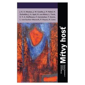 J. K. A. Musäus, Johan Wolfgang Goethe, J.P. Hebel: Mŕtvy hosť cena od 227 Kč